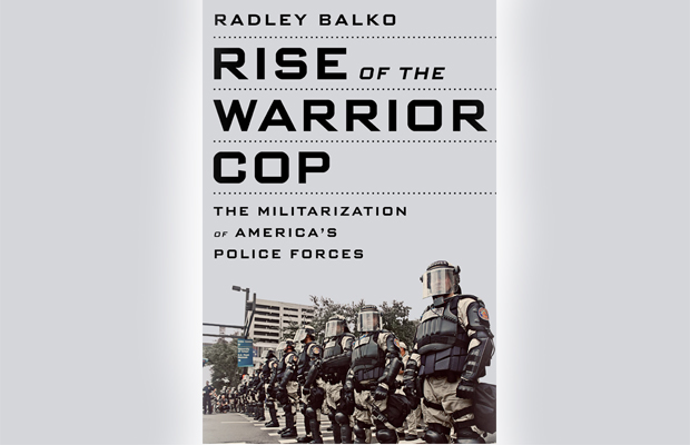 "Police officers line the cover of Radley Balko's book ""Rise of the Warrior Cop."""